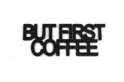 Wandschmuck 'But first, coffee'