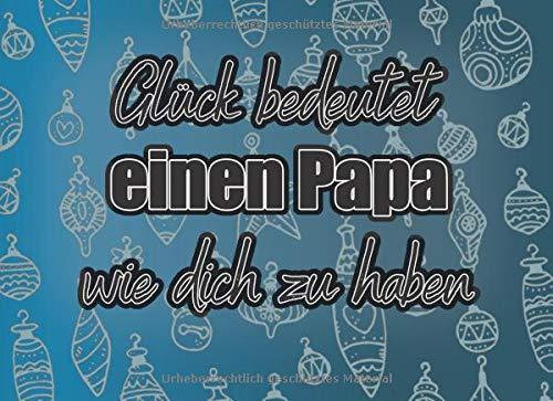 Glück bedeutet eine Papa wie dich zu haben:...