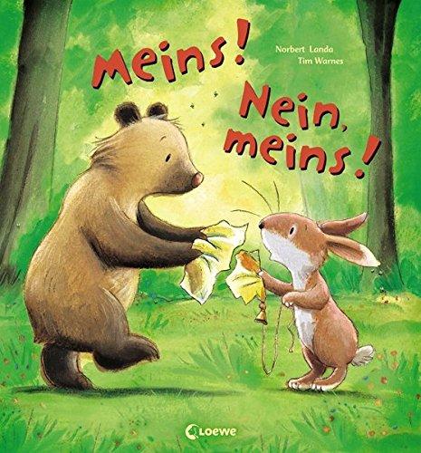 Meins! Nein, meins!: Liebevolle Bilderbuchgeschichte...
